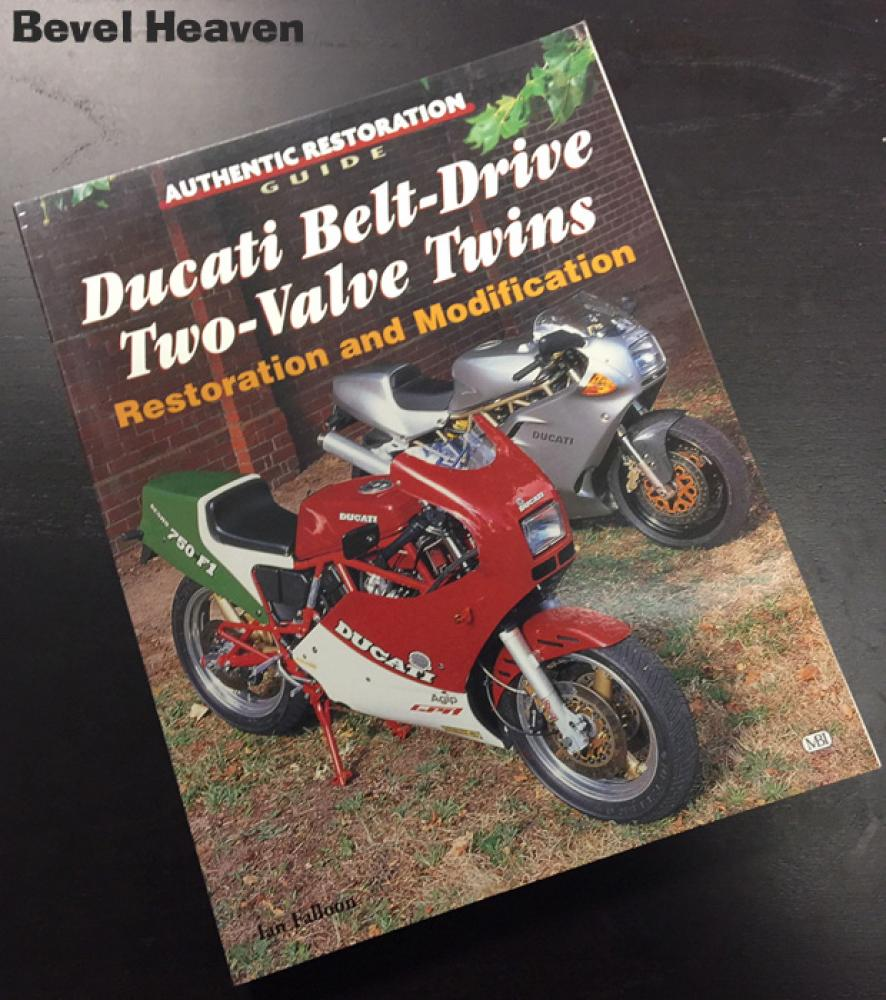 Authentic Restoration Guide Ducati Belt-Drive Two-Valve Twins Restoration And Modification by Ian Falloon