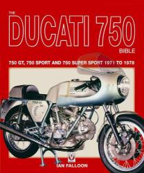 750 Bible - all Ducati 750 models 1971 to 1978