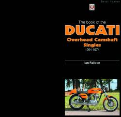 The Book of Ducati Overhead Camshaft Singles 1955-1974