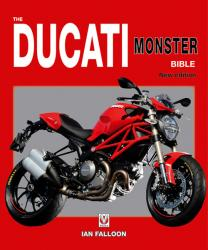 The Ducati Monster Bible New Addition by Ian Falloon