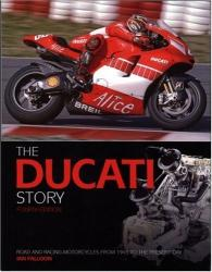 The Ducati Story - 4th ed - Ian Falloon