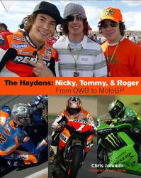 The Haydens: Nicky, Tommy & Roger - From OWB to MotoGP * SALE *