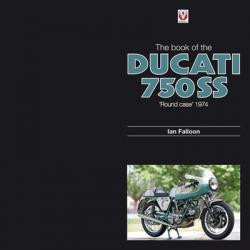 The Book Of The DUCATI 750 SS roundcase 1974