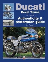 Ducati Bevel Twins 1971-1986 Authenticity & Restoration Guide